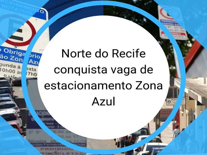 Norte do Recife conquista vaga de estacionamento Zona Azul